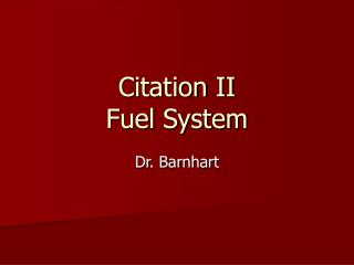 Citation II Fuel System
