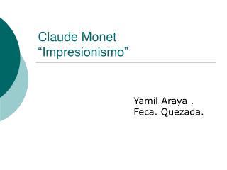 """Claude Monet  """"Impresionismo"""""""