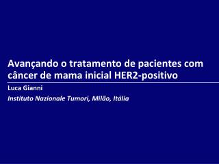 Avançando o tratamento de pacientes com câncer de mama inicial HER2-positivo