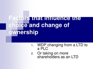 Factors that influence the choice and change of ownership