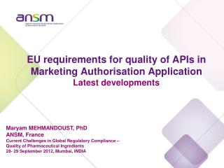 EU requirements for quality of APIs in Marketing Authorisation Application Latest developments
