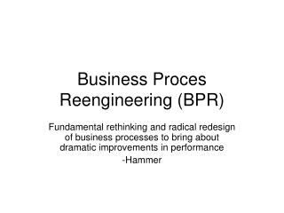 Business Proces Reengineering (BPR)