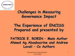 Challenges in Measuring Governance Impact The Experience of ENCISS Prepared and presented by