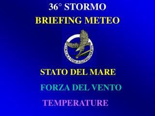 36° STORMO BRIEFING METEO
