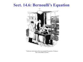 Sect. 14.6: Bernoulli�s Equation