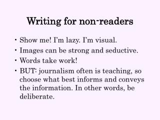 Writing for non-readers