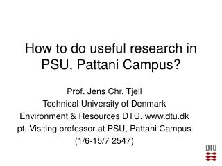 How to do useful research in PSU, Pattani Campus?
