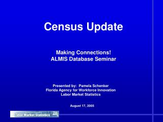 Census Update Making Connections!  ALMIS Database Seminar
