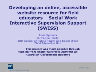 Anna Spencer  Dr  Fotina  Hardy QUT  School of Public Health and Social Work Field Education Unit