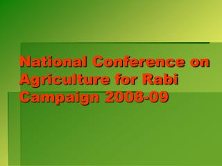 National Conference on Agriculture for Rabi Campaign 2008-09