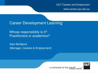 Career Development Learning Whose responsibility is it?  Practitioners or academics?