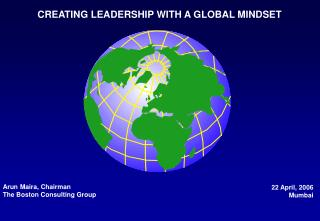 CREATING LEADERSHIP WITH A GLOBAL MINDSET