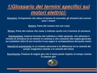 1)Glossario dei termini specifici sui motori elettrici: