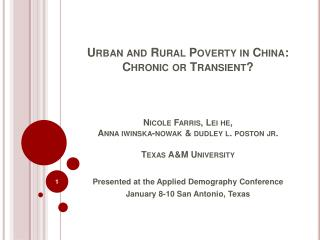 Urban and Rural Poverty in China: Chronic or Transient     Nicole Farris, Lei he, Anna iwinska-nowak  dudley l. poston j