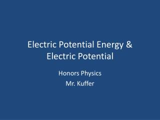 Electric Potential Energy & Electric Potential