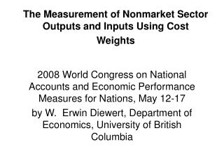 The Measurement of Nonmarket Sector Outputs and Inputs Using Cost Weights