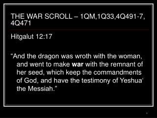 THE WAR SCROLL � 1QM,1Q33,4Q491-7, 4Q471