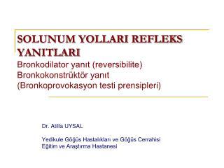 Dr. Atilla UYSAL Yedikule Göğüs Hastalıkları ve Göğüs Cerrahisi Eğitim ve Araştırma Hastanesi