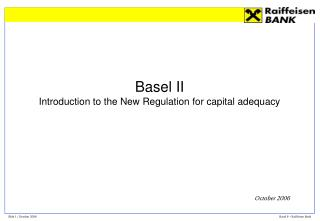 Basel II Introduction to the New Regulation for capital adequacy