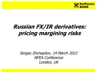 Russian FX/IR derivatives:  pricing margining risks