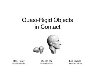 Quasi-Rigid Objects in Contact