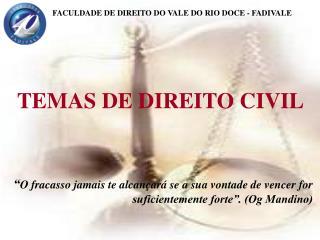 FACULDADE DE DIREITO DO VALE DO RIO DOCE - FADIVALE TEMAS DE DIREITO CIVIL