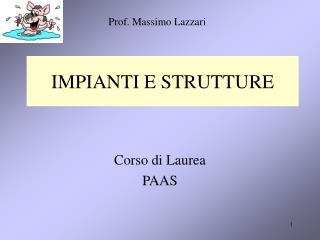 IMPIANTI E STRUTTURE