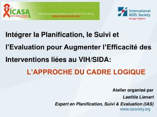 Atelier organisé par Laetitia Lienart  Expert en Planification, Suivi & Evaluation (IAS)