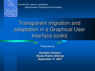 Transparent migration and adaptation in a Graphical User Interface toolkit