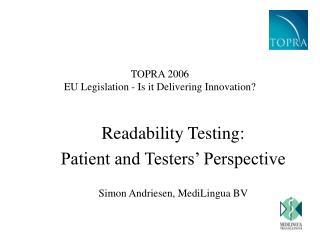 TOPRA 2006 EU Legislation - Is it Delivering Innovation?