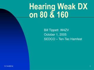Hearing Weak DX on 80 & 160