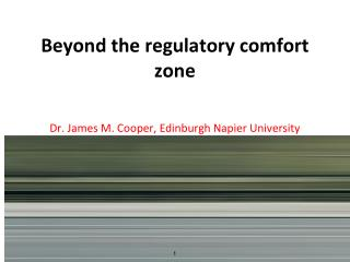 Beyond the regulatory comfort zone
