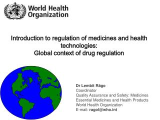 Introduction to regulation of medicines and health technologies: Global context of drug regulation