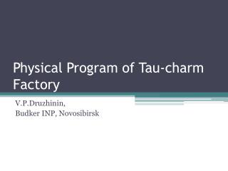 Physical Program of Tau-charm Factory