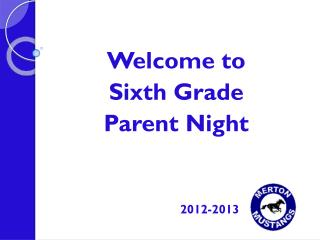 Welcome to  Sixth Grade  Parent Night