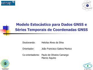 Modelo Estocástico para Dados GNSS e  Séries Temporais de Coordenadas GNSS