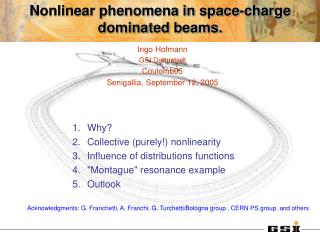 Nonlinear phenomena in space-charge dominated beams.