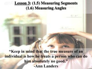 Lesson 3 : (1.5 ) Measuring  Segments  (1.6)  Measuring Angles