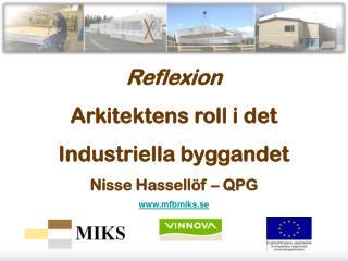 Reflexion Arkitektens roll i det  Industriella byggandet Nisse Hassellöf – QPG mfbmiks.se