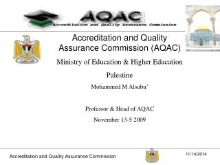 Accreditation and Quality Assurance Commission (AQAC) Ministry of Education & Higher Education