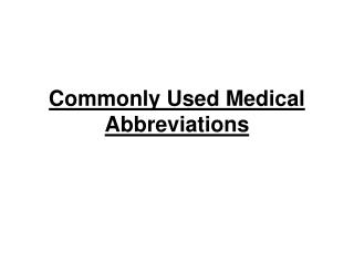 Commonly Used Medical Abbreviations