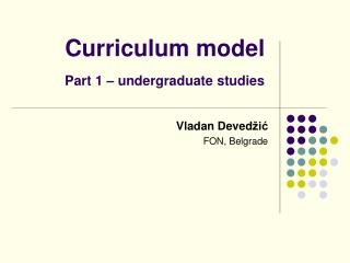 Curriculum model Part 1 – undergraduate studies