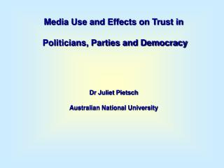 Media Use and Effects on Trust in  Politicians, Parties and Democracy