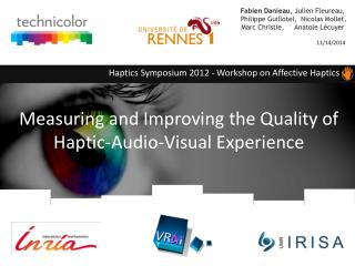 Measuring and Improving the Quality of Haptic-Audio-Visual Experience