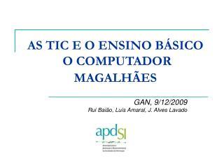 AS TIC E O ENSINO BÁSICO O COMPUTADOR  MAGALHÃES