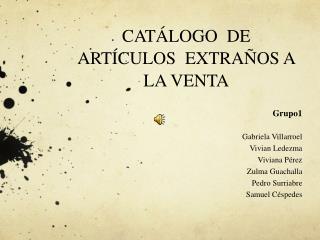 CAT�LOGO  DE ART�CULOS  EXTRA�OS A LA VENTA