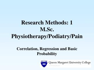 Research Methods: 1 M.Sc. Physiotherapy/Podiatry/Pain