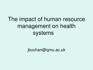 The impact of human resource management on health systems ���