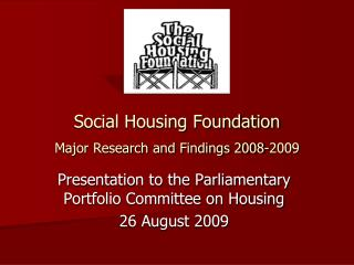 Social Housing Foundation Major Research and Findings 2008-2009
