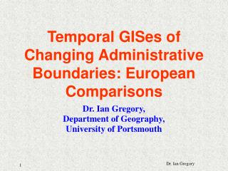 Temporal GISes of Changing Administrative Boundaries: European Comparisons